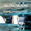 "Valeriu Mladin expune ""Oglindiri"""