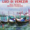 Expoziţia de pictură «Luminile Veneţiei / Luci di Venezia» a artistului vizual George Păunescu