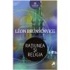 """""""Rațiunea și religia"""", de Léon Brunschvicg"""