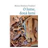 """""""O lume, două lumi"""", de Monica Săvulescu Voudouri"""