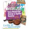 Ateliere creative și practice, la Casele Memoriale ale MNLR