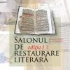 """""""Salonul de restaurare literară"""", ediția I"""