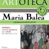Vernisajul expoziţiei personale a artistei Maria Balea , la Artoteca BMB