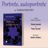 "Volumul ""Portrete, autoportrete"", de Ioana Ieronim, lansat la MNLR"