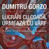 """""""Lucrări cu coadă, urmează cu vârf"""" de Dumitru Gorzo, la Cărturești Carusel"""