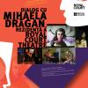 Dialog cu Mihaela Drăgan, rezidentă a Royal Court Theatre 2019