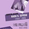 """""""Amintiri despre Radu G. Țeposu (1954 – 1999)"""", la MNLR"""