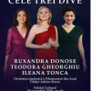 Ruxandra Donose, Teodora Gheorghiu şi Ileana Tonca, în concert la Palatul cultural din Arad