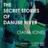 "Oana Ionel expune  ""The Secret Stories of Danube River"" la Galeria Galateca"