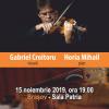 """Concert extraordinar """"Vioara lui Enescu"""", susţinut de Gabriel Croitoru şi Horia Mihail , la Braşov"""