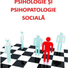 """Lansare de carte: """"Psihologie și psihopatologie socială"""", de Laurențiu Mitrofan, Emil-Răzvan Gâtej"""