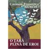 """""""O țară plină de eroi"""", de Carmen-Francesca Banciu"""