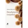 """Descheierea corpului"", de Aksinia Mihaylova"