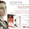 """Dezbatere PEN: """"Literatura şi privarea de libertate: cazul Asli Erdoğan, Turcia"""""""