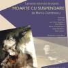 """Lansarea volumului de poezie """"Moarte cu suspendare"""", de Marius Dumitrescu"""
