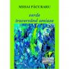 """,,Verde traversând amiaza"""", de Mihai Păcuraru"""