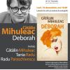 """Lansarea romanului """"Deborah"""" de Cătălin Mihuleac"""