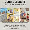 """Vernisajul expoziției """"Benzi Desenate de Șerban Andreescu"""", la Casa Filipescu-Cesianu"""