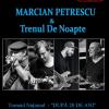 Marcian Petrescu & Trenul De Noapte, pe scena clubului Doors