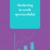 """""""Marketing în artele spectacolului"""", de Irina Ionescu"""