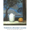 """""""Trăinicia absenței secrete"""", de Ayten Mutlu"""