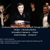 """Christian Badea, Alexandra Conunova și Andrei Ioniţă, în stagiunea online a Filarmonicii """"George Enescu"""""""