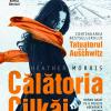"""""""Călătoria Cilkăi'"""" de Heather Morris, continuarea bestsellerului """"Tatuatorul de la Auschwitz"""", acum în librării"""