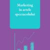 """Nouă apariție editorială: """"Marketing în artele spectacolului"""" de Irina Ionescu"""