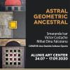 "Expoziția ""Astral. Geometric. Ancestral"", la Aluniș Art Center"
