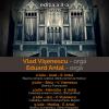 """""""Orgile României"""" – ediţia a II-a – cu Vlad Vişenescu şi Eduard Antal"""