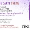 """Lansarea cărții  """"Psihoterapia online. Teorie și practică"""""""