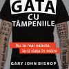 """Gary John Bishop dezvăluie în """"Gata cu tâmpeniile"""" cum ieșim din capcana autosabotării"""