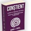 """""""Conștient – Știința și practica prezenței – Practica transformatoare a meditației"""", de Daniel J. Siegel"""