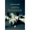 """""""Cartea cu fleacuri"""", de Livius Ciocârlie"""
