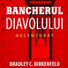 "Lansarea online a cărții ""Bancherul Diavolului. Necenzurat"", de Bradley Birkenfeld"