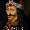 """Alexandru Buican și reactualizarea unui mit autohton: """"The Impaler. A Biography of Vlad III Dracula"""""""