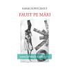 """Faust pe mări"", de Karácsonyi Zsolt"