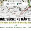 """Webinar """"Stiluri vechi pe hărți noi. O incursiune în design-ul cartografic de altădată"""""""