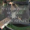 Siturile românești incluse pe Lista UNESCO, într-un material video realizat de Cătălin D. Constantin