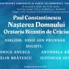 """Oratoriul bizantin de Crăciun de Paul Constantinescu, prezentat de Filarmonica """"George Enescu"""", în ajunul Nașterii Domnului"""