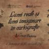 """Webinar """"Lumi reale și lumi imaginare în cartografie"""""""