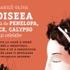 """""""Odiseea povestită de Penelopa, Circe, Calypso şi celelalte"""" aduce mesajul epopeii clasice în secolul 21"""