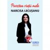 """Despre Narcisa Lecușanu și """"Povestea vieții"""" ei"""