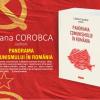 """""""Panorama comunismului în România"""", Liliana Corobca (editor), cea mai complexă lucrare de sinteză despre regimul comunist din România"""