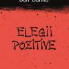 """""""Elegii pozitive"""", autor Dan Dănilă"""