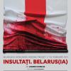 INSULTAȚI. BELARUS(IA) / serie de spectacole-lectură