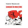 """""""Singur în mulțime"""", de Vladimir Maiakovski"""