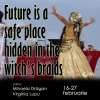 "Expoziția ""Future is a safe place hidden in the witch's braid"""