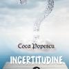 """Incertitudine"", de Coca Popescu"