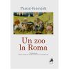 """O nouă apariție editorială: """"Un zoo la Roma"""", de Pascal Janovjak"""